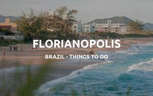 things to do florianopolis