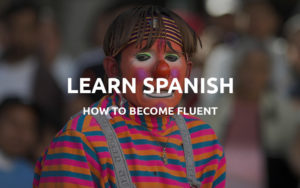 becoming fluent in spanish