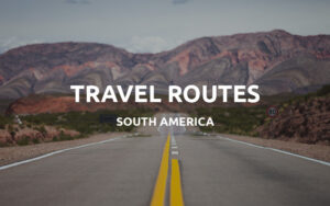 south america travel routes