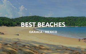 best beaches oaxaca