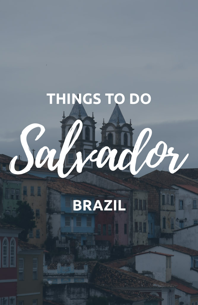 things to do salvador bahia