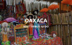 things to do oaxaca