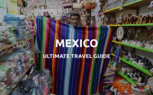 ultimate travel guide mexico