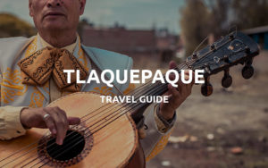 tlaquepaque best things to do