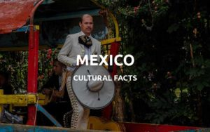 cultural facts mexico