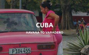 havana to varadero travel guide