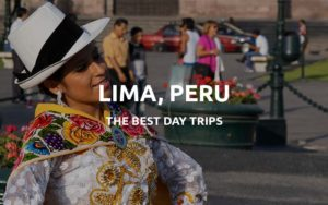 day trips from lima