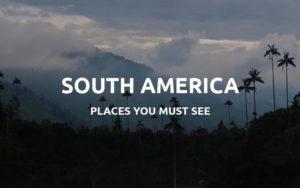 places to visit south america