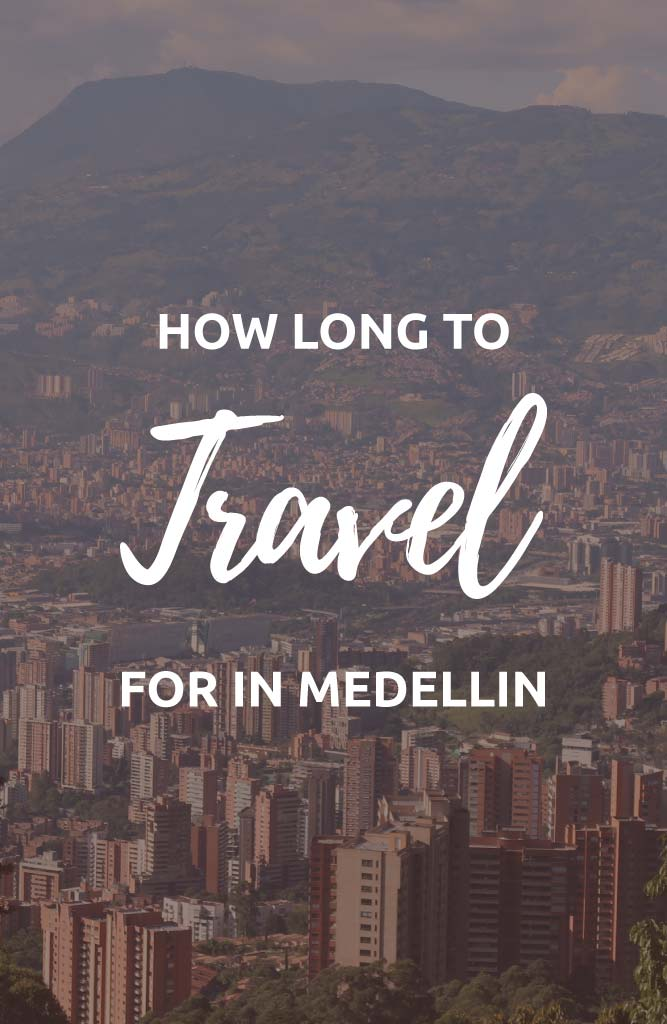 how many days to spend in medellin