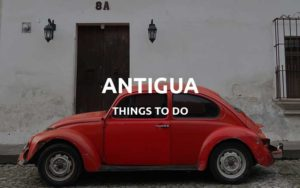 what to do antigua guatemala