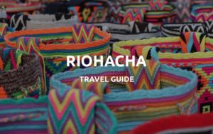 riohacha travel guide