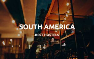 south america hostels featured