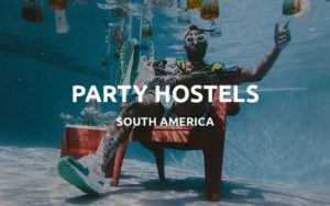 south america party hostels