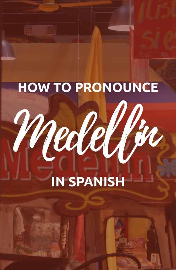 medellin pronounciation