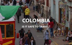 is colombia safe