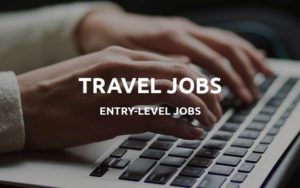 entry level travel jobs