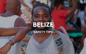 is belize safe