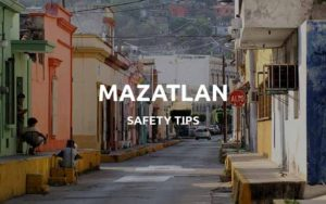 is mazatlan safe