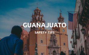 is guanajuato safe