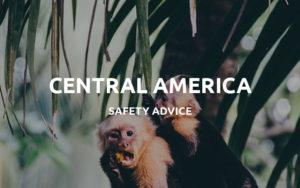 safety advice central america
