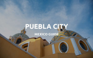 puebla mexico guide