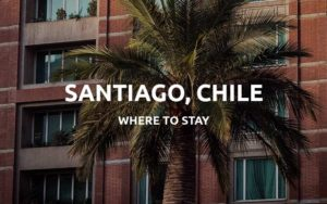 where to stay in santiago