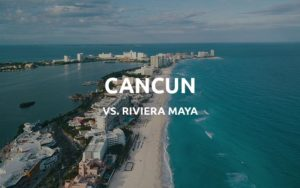 cancun vs riviera maya
