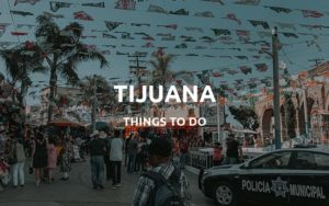 tijuana travel guide