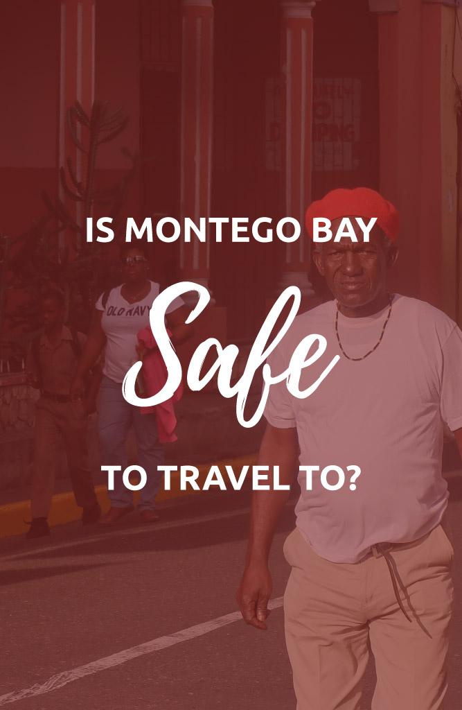 is montego bay safe