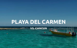 playa del carmen vs cancun