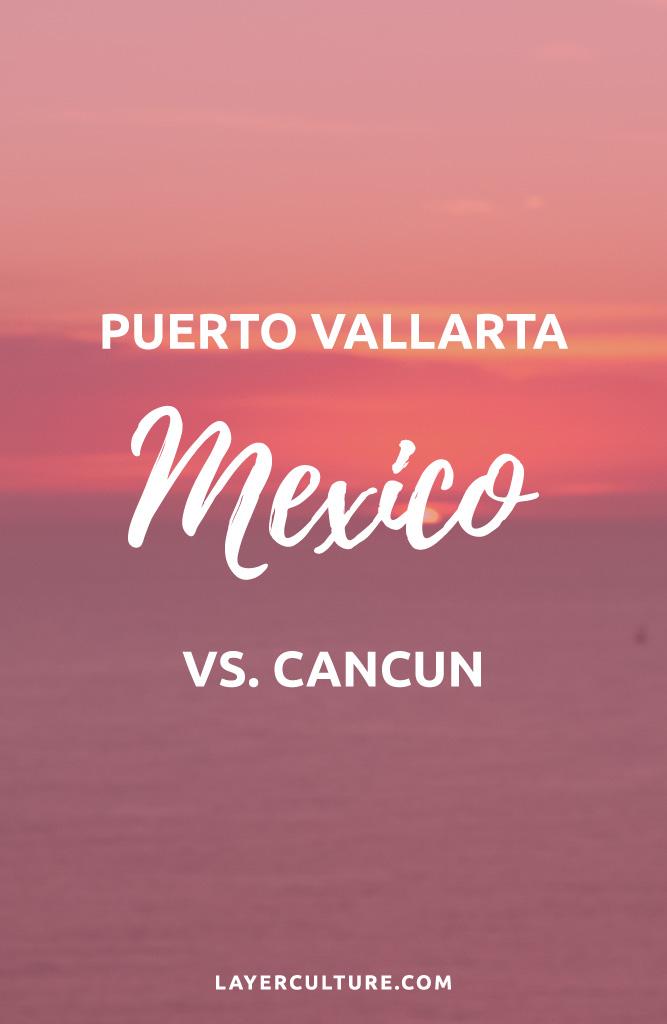 puerto vallarta versus cancun