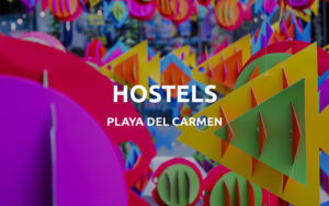playa del carmen hostels