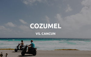 cozumel vs cancun