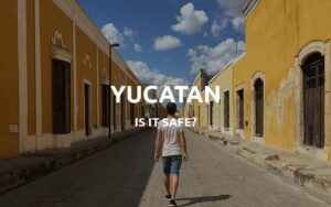 is yucatan safe featured
