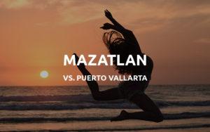 mazatlan vs puerto vallarta