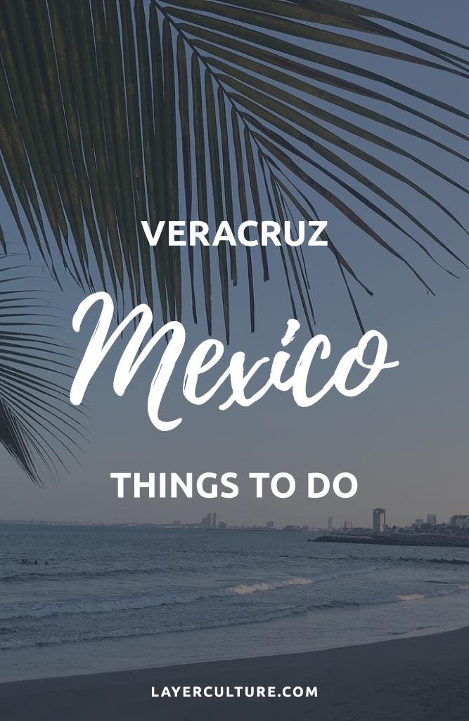 things to do in veracruz