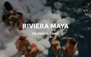 punta cana vs riviera maya