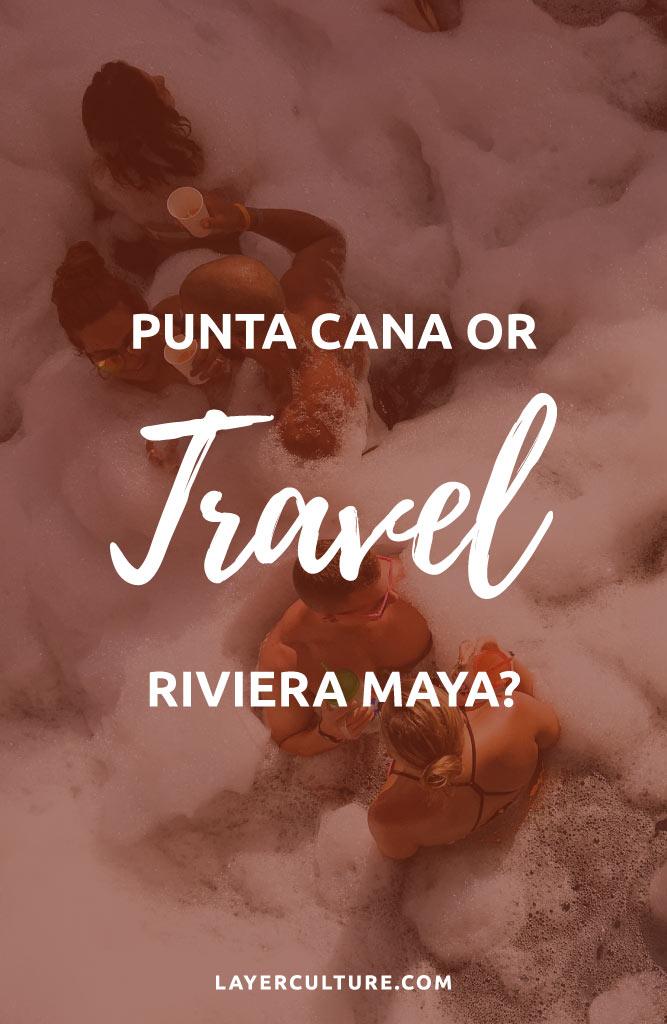 rivera maya vs punta cana