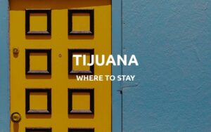 where to stay in tijuana