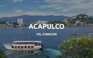 acapulco vs cancun