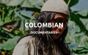 colombian documentaries