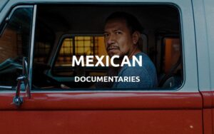 mexican documentaries