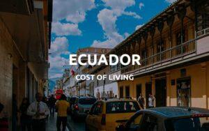 cost of living ecuador