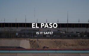 is el paso safe