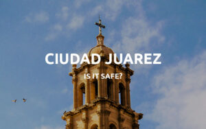 is juarez safe