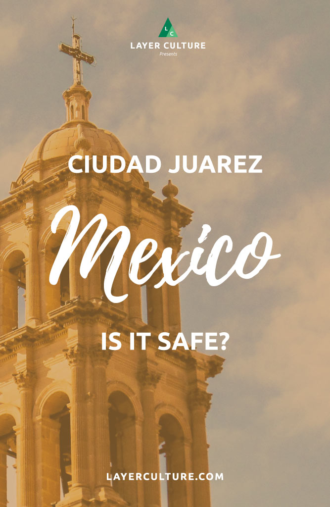 ciudad juarez safety
