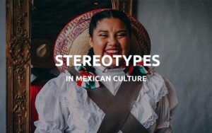 mexcian sterotypes featured