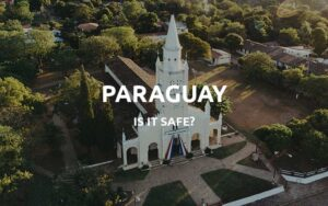 is paraguay safe