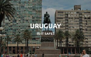 is uruguay safe featured