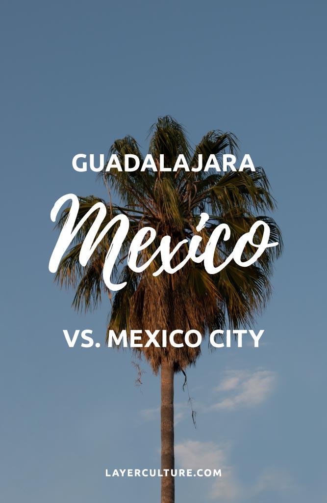 mexico city vs guadalajara